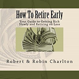 How to Retire Early - Robert and Robin Charlton
