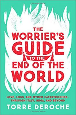 The Worriers Guide to the End of the Wordld - Torre DeRoche